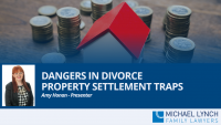 """A screenshot of a cover page for a Family Law webinar """"Dangers in divorce property settlements traps"""""""