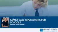 Family law implications for schools webinar by Susan Miranda
